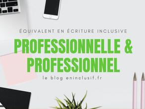 Professionnelle et professionnel en écriture inclusive