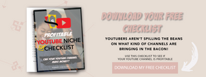 Download your free checklist to see if your youtube niche is profitable.