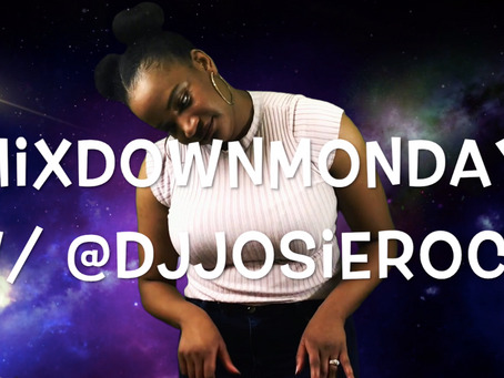 Mixdown Mondays with DJ Josie Rock - Sexy Girl Anthem