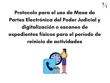 PROTOCOLO DE LA MESA DE PARTES ELECTRÓNICA DEL PJ Y DIGITALIZACIÓN O ESCANEO DE DOCUMENTOS