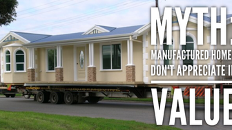 Myth: Manufactured Homes Don't Appreciate in Value