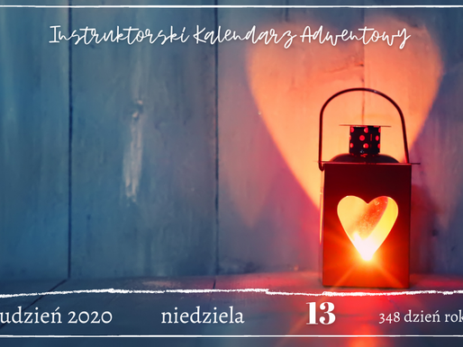 Instruktorski Kalendarz Adwentowy 13 grudnia 2020