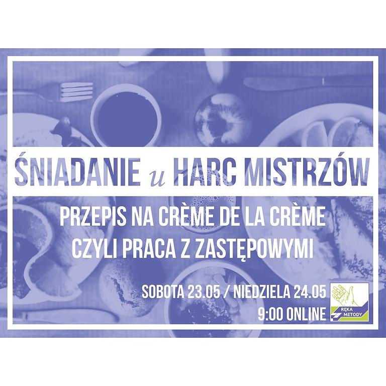 ŚNIADANIE U HARC MISTRZÓW cz.III