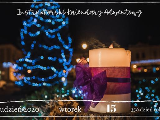 Instruktorski Kalendarz Adwentowy - 15 grudnia 2020