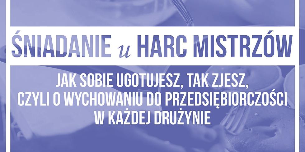 Śniadanie u Harc-Mistrzów cz. V