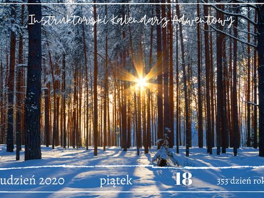 Instruktorski Kalendarz Adwentowy - 18 grudnia 2020
