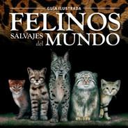 Libro Felinos Salvajes del Mundo