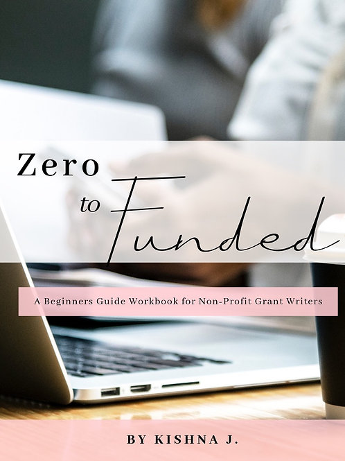 Zero to Funded Grant Writing Workbook
