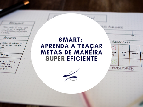 SMART: Aprenda a traçar metas de maneira SUPER eficiente