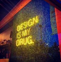 Design is my drug