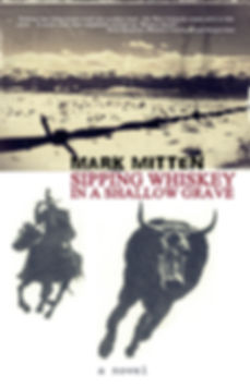 Mark Mitten, Sipping Whiskey in a Shallow Grave