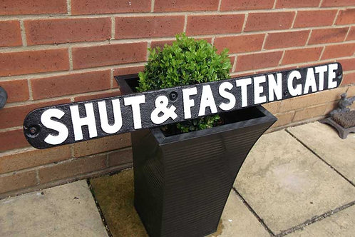 """Shut & Fasten Gate"" Sign"