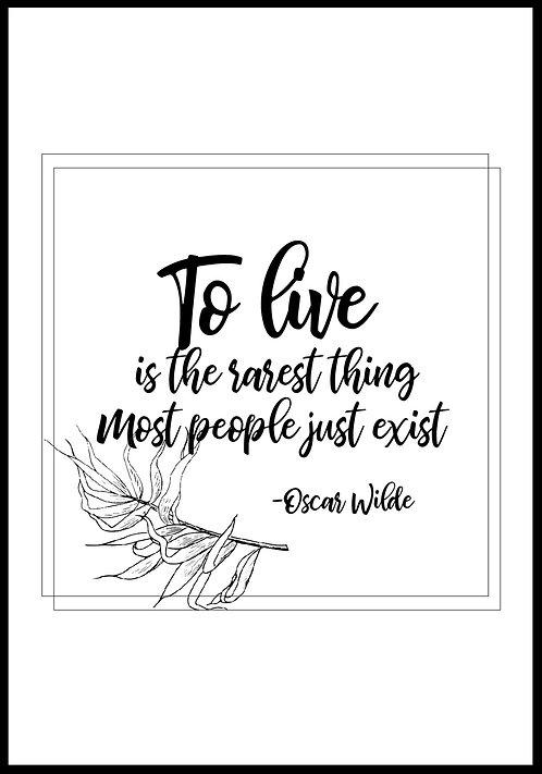 To live is the rarest thing.. citatplakat