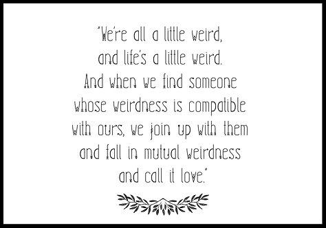 We're all a little weird.. citatplakat