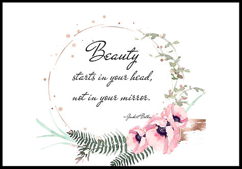 Beauty starts in your head.. citatplakat