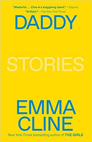 Emma Cline Keeps Her Secrets: A Review of DADDY