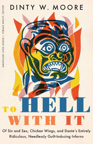review of Dinty W. Moore's To Hell with It...