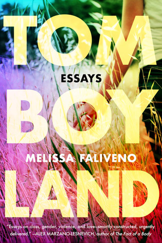 Trying to Solve the Puzzle of It: Review of Melissa Faliveno's TOMBOYLAND