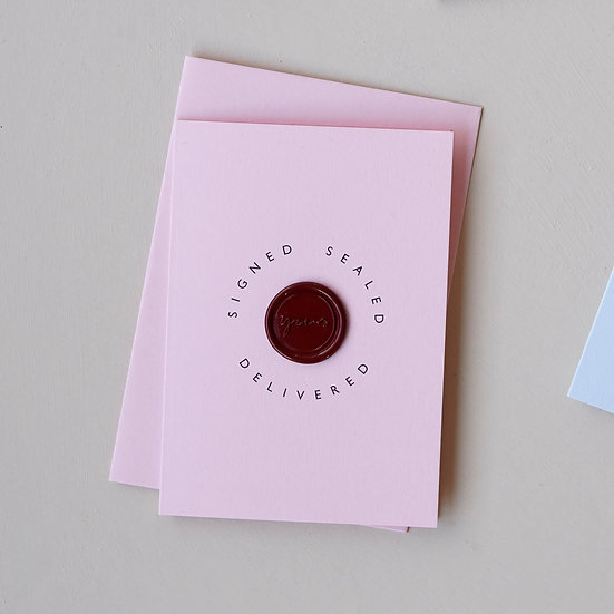'Signed, sealed, delivered', wax seal card