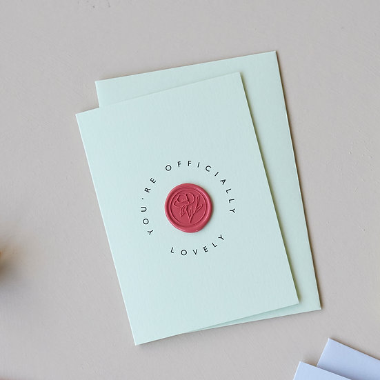 'You're officially lovely', wax seal card