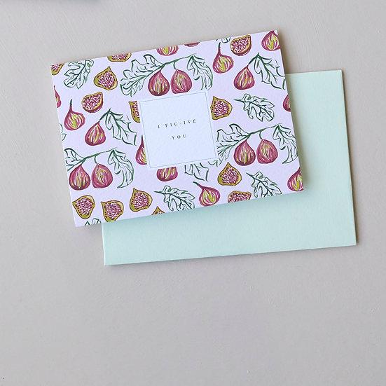 I Fig-ive You, card