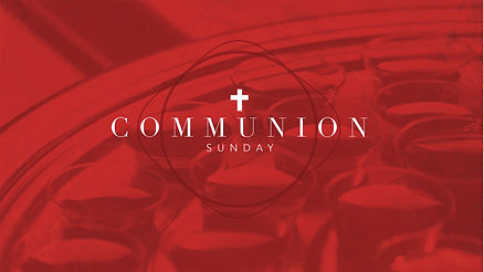 communion_sunday-title-1-Wide 16x9.jpg