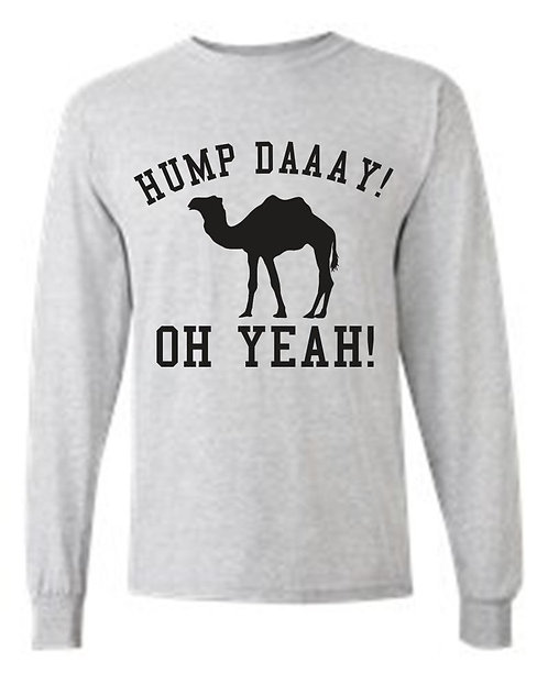 Men's/Unisex Funny Hump Daaay! Oh Yeah! Camel   Long Sleeve T-shirt