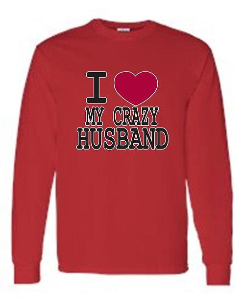 "Men's/Unisex  Funny Cute ""I Love My Crazy Husband"""