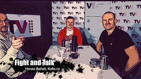 Fight&Talk #63 Honza Baňas (Kofio.cz)
