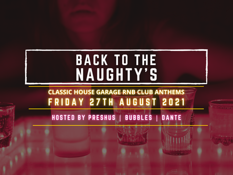 BACK TO THE NAUGHTY'S FRIDAY 27TH @ THE MACBETH HOXTON