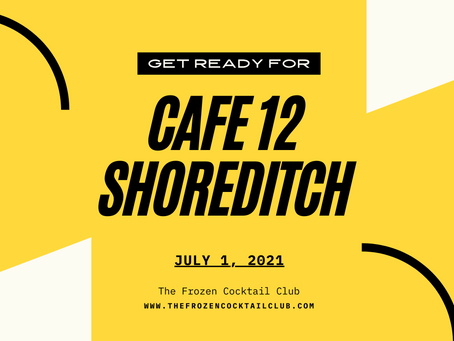 We Are Back Baby! The Frozen Cocktail Club is Coming Back to Shoreditch @ Café 12 - 1st July