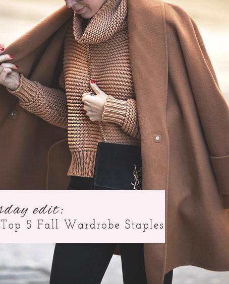 Tuesday Edit: Top 5 Fall Wardrobe Staples