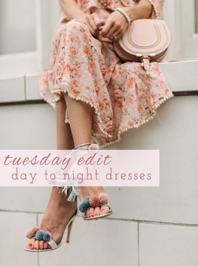 Tuesday Edit: Day to Night Dresses