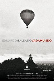 Cartaz Filme Eduardo Galeano Vagamundo