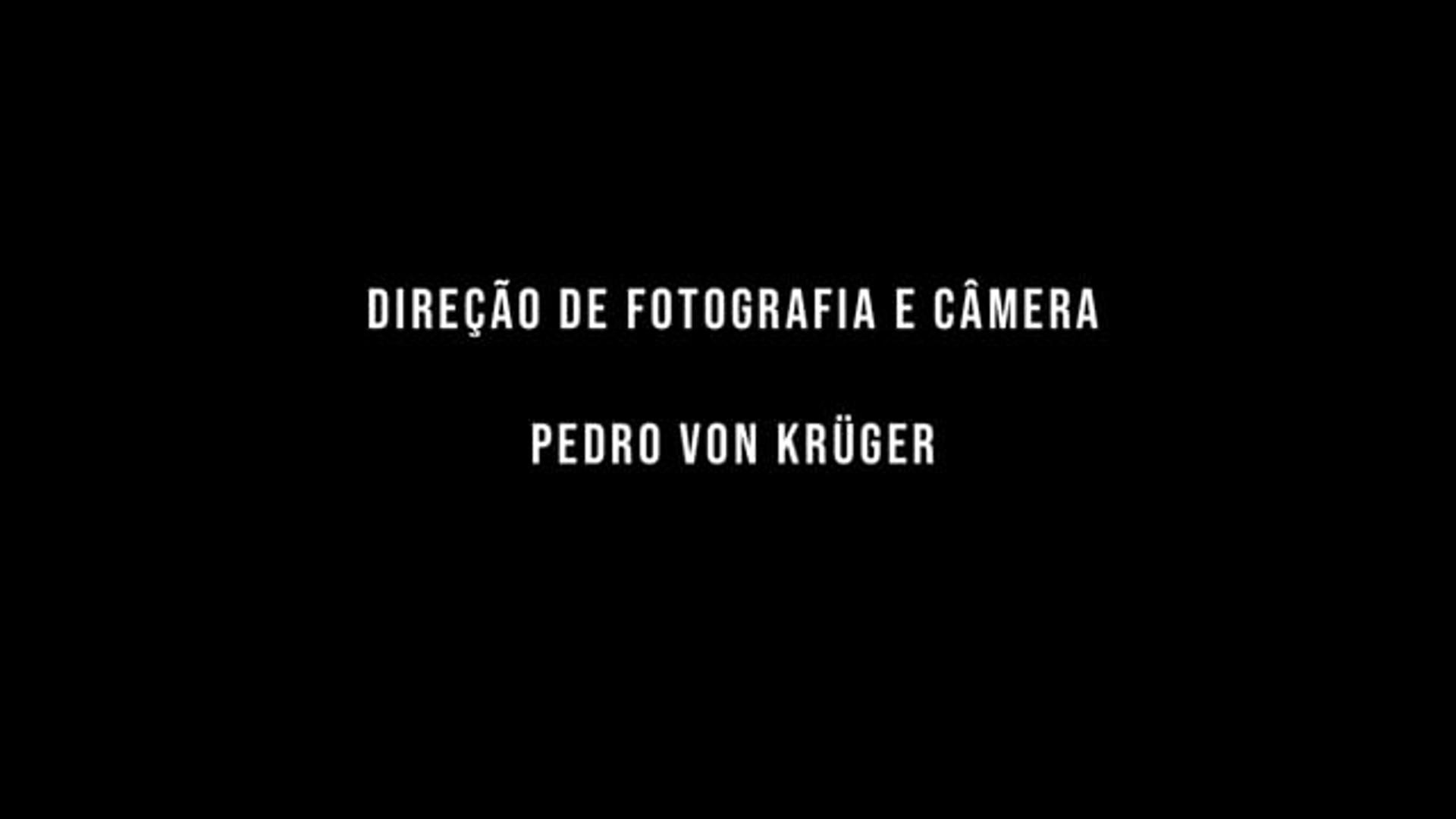 PEDRO VON KRÜGER - DIREÇÃO DE FOTOGRAFIA E CÂMERA