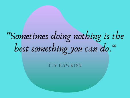 It's Really Ok to Do Nothing, as Something!