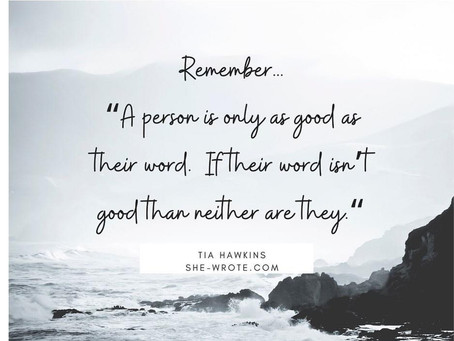 July 23, 2020 People Are Only As Good As Their Word.