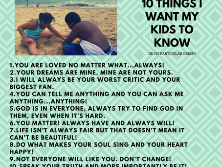 June 22, 2020 10 Things I Want My Children To Know.