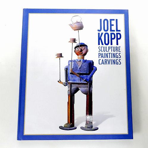 Joel Kopp: Sculpture Paintings Carvings