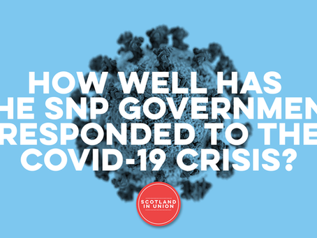 How well has the SNP Government responded to the Covid-19 Crisis?