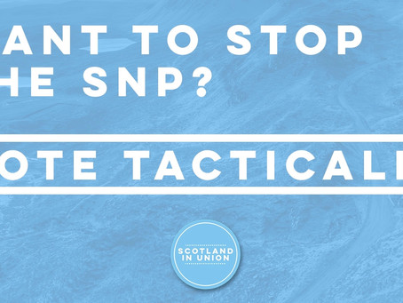 TACTICAL VOTERS CAN HELP STOP THE SNP