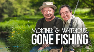 Mortimer & Whitehouse: Gone Fishing