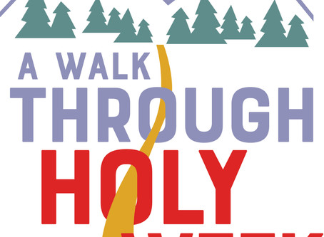 A Walk Through Holy Week