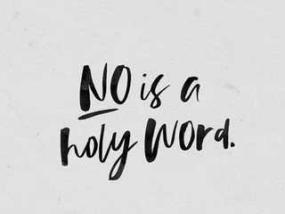'No' is a Holy Word.
