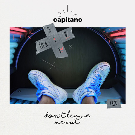 capitano - Don't Leave Me Out