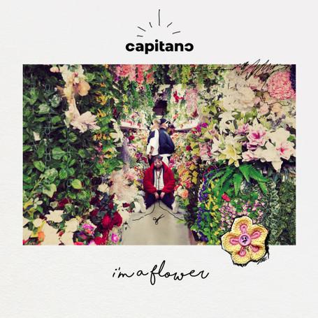 capitano - I'm A Flower