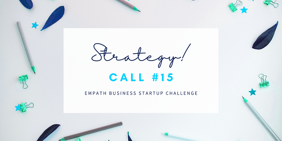 """""""Strategy!"""" Call #15 - Empath Business Startup! Members"""