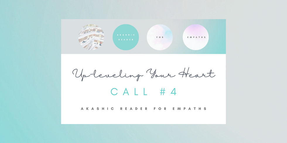 """""""Up-Leveling Your Heart"""" Call #4 - Akashic Reader for Empaths Program Members"""