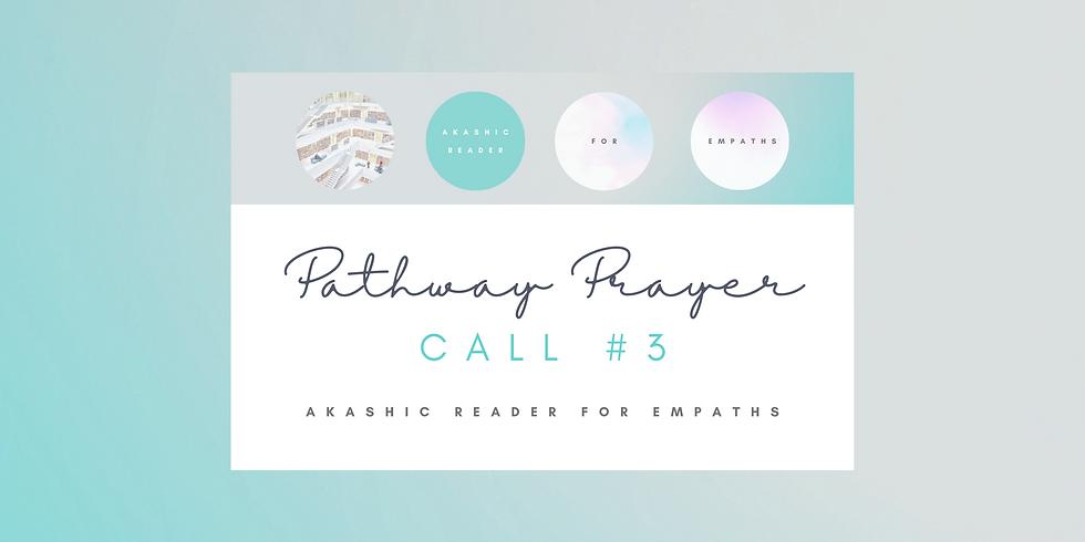 """Pathway Prayer"" Call #3 - Akashic Reader for Empaths Program Members"