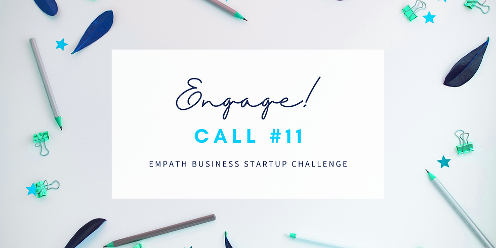 """""""Engage"""" Call #11 - Empath Business Startup! Members"""